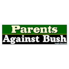 Parents Against Bush Bumper Bumper Sticker