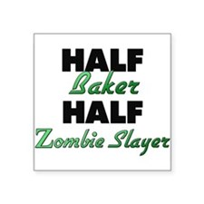 Half Baker Half Zombie Slayer Sticker