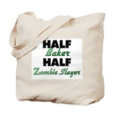 Half Baker Half Zombie Slayer Tote Bag