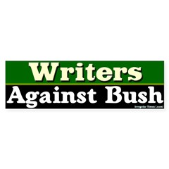 Writers Against Bush Bumper Bumper Sticker