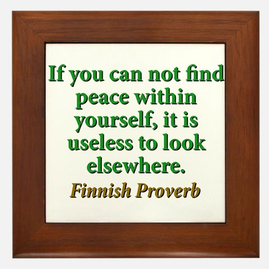 If You Cannot Find Peace Within Yourself Framed Ti