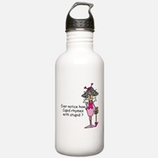 Cupid Rhymes With Stupid Water Bottle