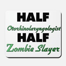 Half Otorhinolaryngologist Half Zombie Slayer Mous