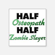 Half Osteopath Half Zombie Slayer Sticker