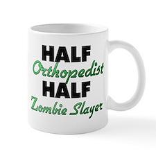 Half Orthopedist Half Zombie Slayer Mugs