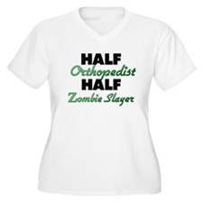 Half Orthopedist Half Zombie Slayer Plus Size T-Sh