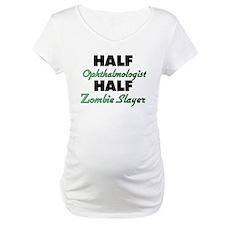 Half Ophthalmologist Half Zombie Slayer Shirt