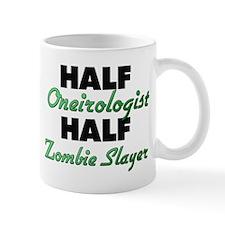 Half Oneirologist Half Zombie Slayer Mugs