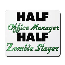 Half Office Manager Half Zombie Slayer Mousepad