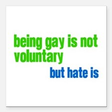 "Hate is Voluntary Square Car Magnet 3"" x 3"""