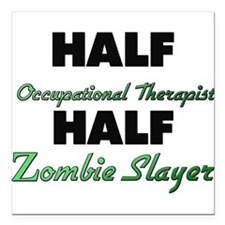 Half Occupational Therapist Half Zombie Slayer Squ