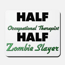Half Occupational Therapist Half Zombie Slayer Mou