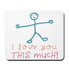 I Love You This Much Mousepad
