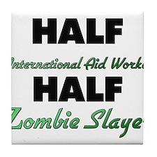 Half International Aid Worker Half Zombie Slayer T