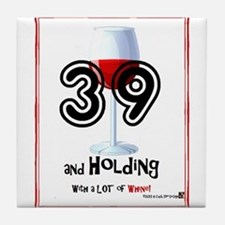 39 and Holding ... with a LOT of Whine! Tile Coast