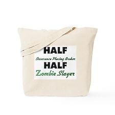 Half Insurance Placing Broker Half Zombie Slayer T