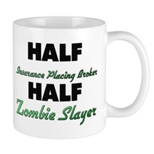 Half Insurance Placing Broker Half Zombie Slayer M