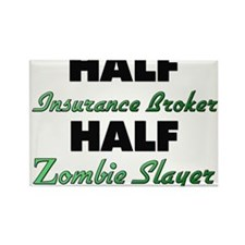 Half Insurance Broker Half Zombie Slayer Magnets