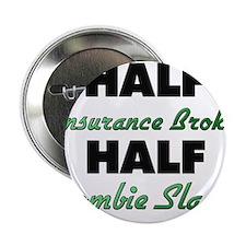 "Half Insurance Broker Half Zombie Slayer 2.25"" But"