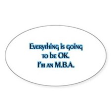 OK I'm an MBA Oval Decal