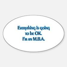 OK I'm an MBA Oval Decal