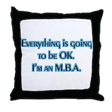 OK I'm an MBA Throw Pillow