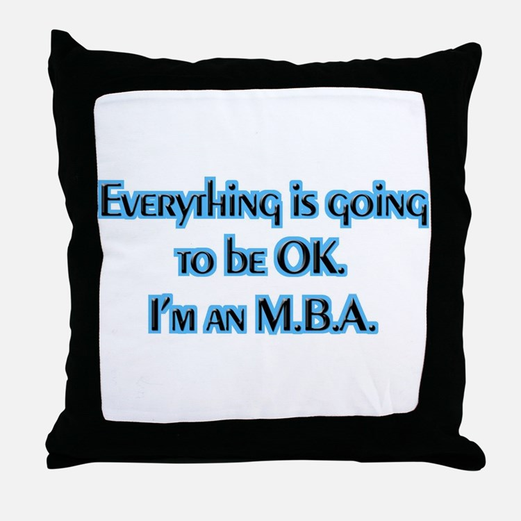 OK I'm an MBA Throw Pillow