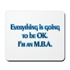 OK I'm an MBA Mousepad