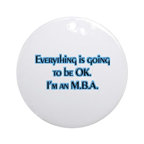 OK I'm an MBA Ornament (Round)
