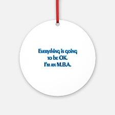 OK I'm an MBA Ornament (Round)