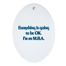 OK I'm an MBA Oval Ornament