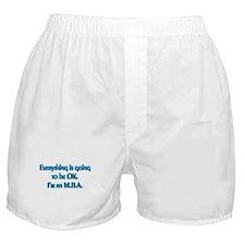 OK I'm an MBA Boxer Shorts