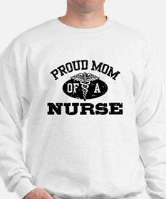 Proud Mom Of A Nurse Sweatshirt
