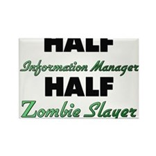 Half Information Manager Half Zombie Slayer Magnet