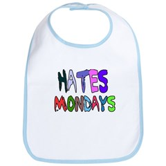 I HATE MONDAYS (COLORFUL LETTERS) Bib