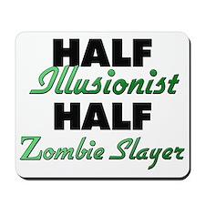 Half Illusionist Half Zombie Slayer Mousepad