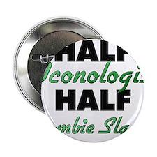 "Half Iconologist Half Zombie Slayer 2.25"" Button"