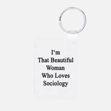I'm That Beautiful Woman W Keychains