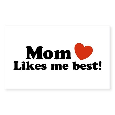 Mom Likes Me Best Rectangle Sticker