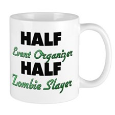 Half Event Organizer Half Zombie Slayer Mugs