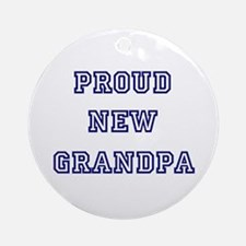 Proud New Grandpa Ornament (Round)