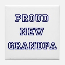 Proud New Grandpa Tile Coaster
