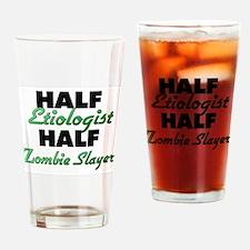 Half Etiologist Half Zombie Slayer Drinking Glass