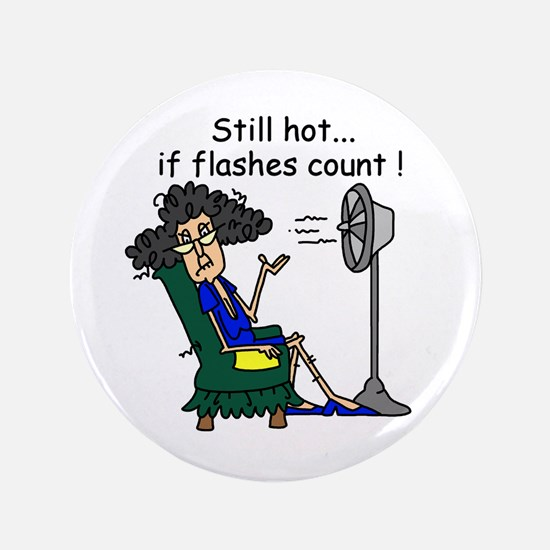 "Hot Flash Humor 3.5"" Button"