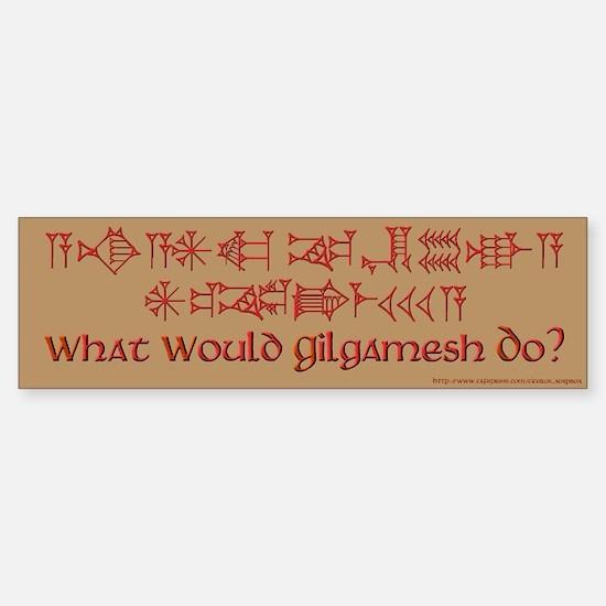 What Would Gilgamesh Do? Bumper Bumper Bumper Sticker