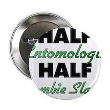 "Half Entomologist Half Zombie Slayer 2.25"" Button"