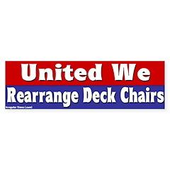 Rearrange Deck Chairs Bumper Bumper Sticker