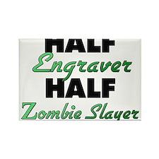 Half Engraver Half Zombie Slayer Magnets