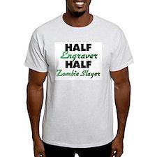 Half Engraver Half Zombie Slayer T-Shirt
