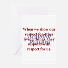 When We Show Our Respect Greeting Card